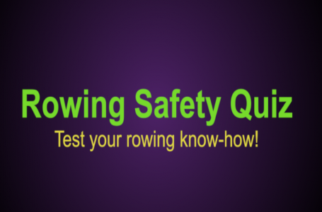 Rowing Safety Quiz